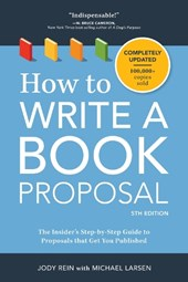 How to Write a Book Proposal | Rein, Jody ; Larsen, Michael |