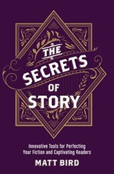 The Secrets of Story | Matt Bird |