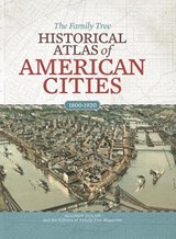 The Family Tree Historical Atlas of American Cities | Allison Dolan |