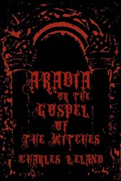 Aradia - or the Gospel of the Witches