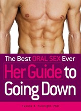 The Best Oral Sex Ever - Her Guide to Going Down | Yvonne K Fulbright |