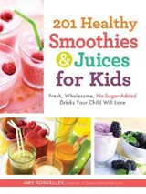 201 Healthy Smoothies & Juices for Kids | Amy Roskelley |