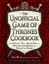 The Unofficial Game of Thrones Cookbook | Alan Kistler |