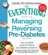 The Everything Guide to Managing and Reversing Pre-Diabetes | Gretchen Scalpi |
