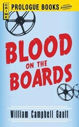 Blood on the Boards | William Campbell Gault |