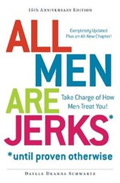 All Men Are Jerks - Until Proven Otherwise | Daylle Deanna Schwartz |