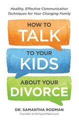 How to Talk to Your Kids About Your Divorce | Samantha Rodman |