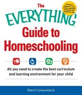 The Everything Guide to Homeschooling | Sherri Linsenbach |