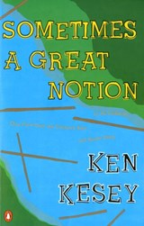 Sometimes a Great Notion | Ken Kesey |