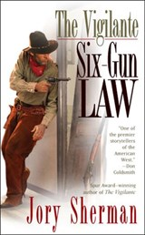 Vigilante: Six-Gun Law | Jory Sherman |