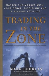 Trading in the Zone | Mark Douglas |