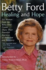 Healing and Hope | Betty Ford |