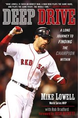 Deep Drive | Rob Bradford ; Mike Lowell |