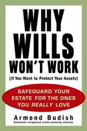 Why Wills Won't Work (If You Want to Protect Your Assets) | Armond Budish |