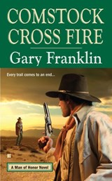 Comstock Cross Fire | Gary Franklin |