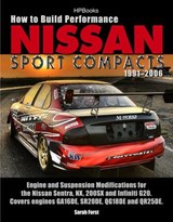 How to Build Performance Nissan Sport Compacts, 1991-2006 HP1541 | Sarah Forst |