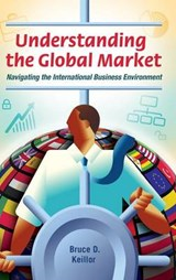Understanding the Global Market | Bruce D. Keillor |