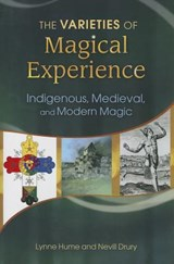 The Varieties of Magical Experience | Hume, Lynne ; Drury, Nevill |