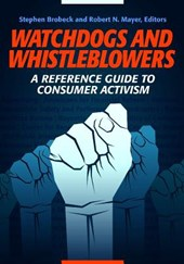 Watchdogs and Whistleblowers | Stephen Brobeck |