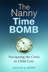 The Nanny Time Bomb | Jacalyn Burke |