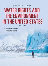 Water Rights and the Environment in the United States | John R. Burch |