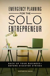 Emergency Planning for the Solo Entrepreneur | Kathryn Hack |