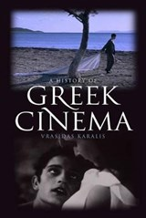 A History of Greek Cinema | Vrasidas Karalis |