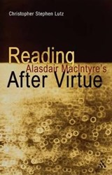 Reading Alasdair MacIntyre's After Virtue | Christopher Stephen Lutz |