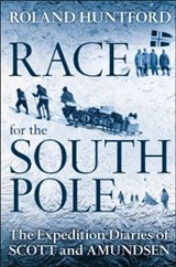 Race for the South Pole | Roland Huntford |