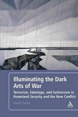 Illuminating the Dark Arts of War | David Tucker |