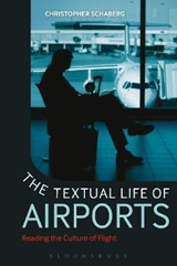 The Textual Life of Airports | Christopher Schaberg |