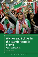 Women and Politics in the Islamic Republic of Iran | Sanam Vakil |