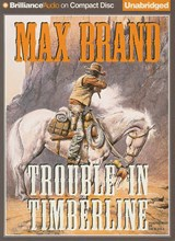 Trouble in Timberline | Max Brand |