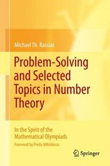 Problem-Solving and Selected Topics in Number Theory | Michael Th Rassias |