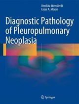 Diagnostic Pathology of Pleuropulmonary Neoplasia | Annikka Weissferdt |