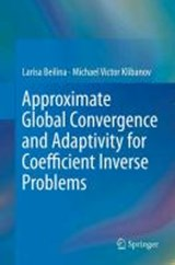 Approximate Global Convergence and Adaptivity for Coefficient Inverse Problems | Larisa Beilina |