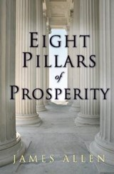 Eight Pillars of Prosperity | James Allen |