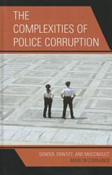 The Complexities of Police Corruption | Marilyn Corsianos |