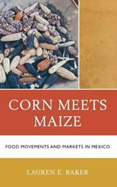 Corn Meets Maize | Lauren E. Baker |