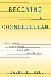 Becoming a Cosmopolitan | Jason D. Hill |