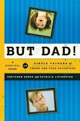 But Dad! | Gross, Gretchen ; Livingston, Patricia |