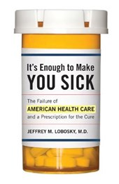 It's Enough to Make You Sick | Jeffrey M. Lobosky |