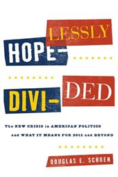 Hopelessly Divided | Douglas E. Schoen |