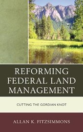 Reforming Federal Land Management | Allan K. Fitzsimmons |