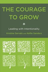 The Courage to Grow | Servais, Kristine ; Sanders, Kellie |