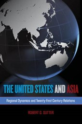 The United States and Asia | Robert G. Sutter |