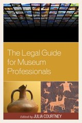 The Legal Guide for Museum Professionals |  |