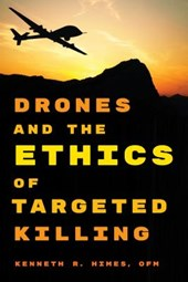 Drones and the Ethics of Targeted Killing | Kenneth R. Himes Ofm |