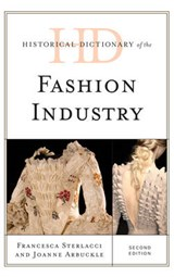 Historical Dictionary of the Fashion Industry | Francesca Sterlacci |