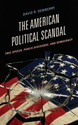 The American Political Scandal | David R. Dewberry |